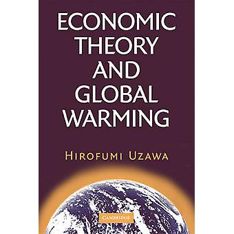 Wirtschaftstheorie und der globalen Erwärmung von Hirofumi Uzawa - 9780521066594