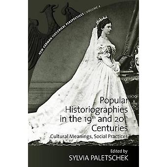 Popular Historiographies in the 19th and 20th Centuries by Sylvia Pal