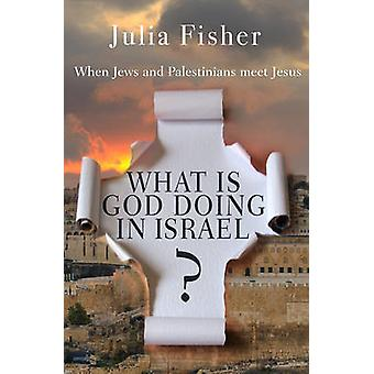 What is God Doing in Israel? - When Jews and Palestinians Meet Jesus b