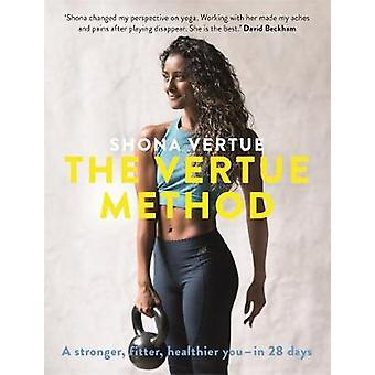 The Vertue Method - A stronger - fitter - healthier you - in 28 days b