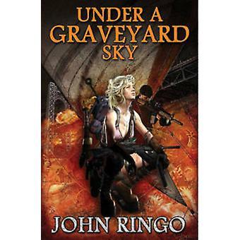 Under A Graveyard Sky by John Ringo - 9781476736600 Book