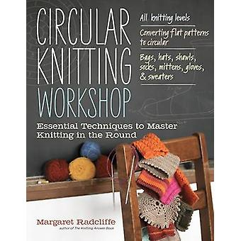 Circular Knitting Workshop - Essential Techniques to Master Knitting i