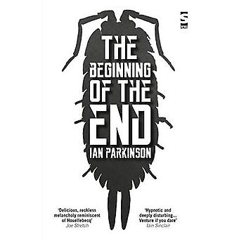 The Beginning of the End by Ian Parkinson - 9781784630263 Book