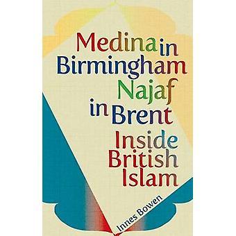 Medina in Birmingham - Najaf in Brent - Inside British Islam by Innes