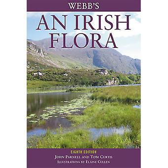 Webb's an Irish Flora (8th Revised edition) by John Parnell - Tom Cur