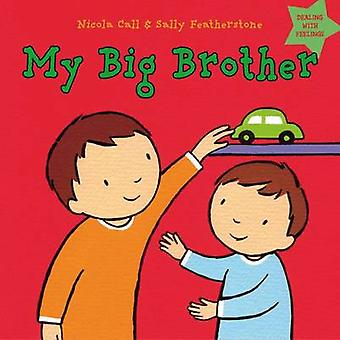 My Big Brother - Dealing with Feelings by Sally Featherstone - Nicola