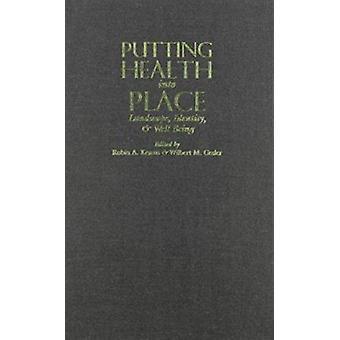 Putting helse i sted - landskap - identitet og velvære av Rob