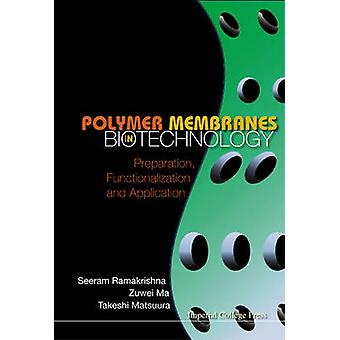 Polymer Membranes in Biotechnology - Preparation - Functionalization a
