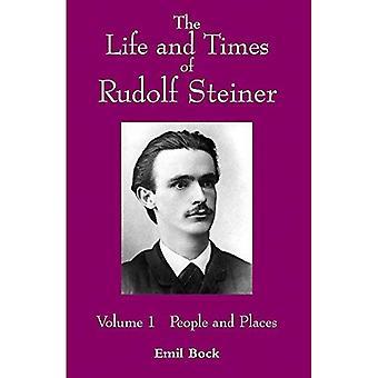 Livet och tiderna av Rudolf Steiner: människor och platser v. 1