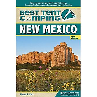 Best Tent Camping: New Mexico: Your Car-Camping Guide to Scenic Beauty, the Sounds of Nature, and an Escape from...