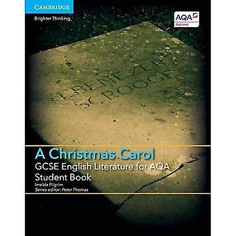 GCSE English Literature for AQA A Christmas Carol Student Book (GCSE English Literature AQA)