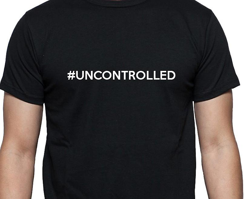 #Uncontrolled Hashag Uncontrolled Black Hand Printed T shirt