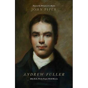 Andrew Fuller: Santa Fé, digno do Evangelho, missão mundial
