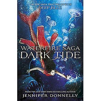 Marée noire: Livre 3 (Waterfire Saga)