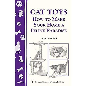 Cat Toys: How to Make Your Home a Feline Paradise (Storey Country Wisdom Bulletin, a-251)