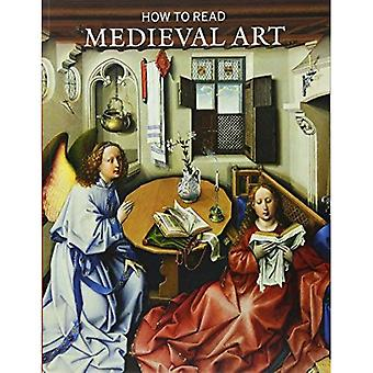 How to Read Medieval Art (The Metropolitan Museum of Art - How to Read)