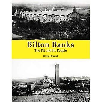 Bilton Banks - The Pit and Its People