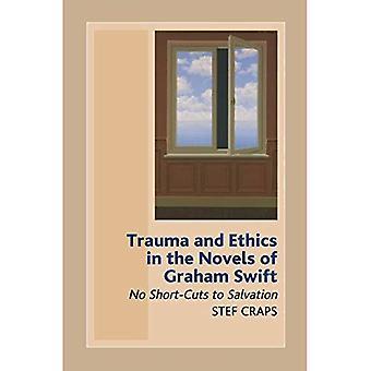 Trauma und Ethik in den Romanen von Graham Swift