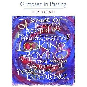 Glimpsed in Passing: Poems and Stories of Passion & Resurrection