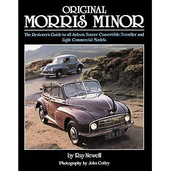 Original Morris Minor: The Restorer's Guide to All Saloon, Tourer, Convertible, Traveller and Light Commercial Models (Original)