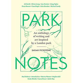 Park Notes: Writing and Painting from the Heart of London