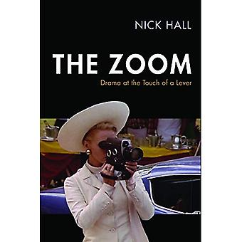 The Zoom: Drama at the Touch of a Lever (Techniques of the Moving Image)