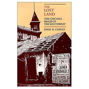 The Lost Land: The Chicano� Image of the Southwest