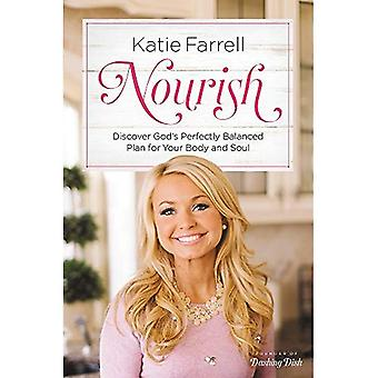 Nourish: Discover God's Perfectly Balanced Plan for� Your Body and Soul