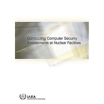 Conducting Computer Security� Assessments at Nuclear Facilities