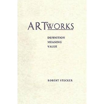 Artworks Meaning Definition Value by Stecker & Robert