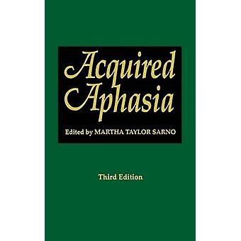 Acquired Aphasia by Sarno & Martha T.