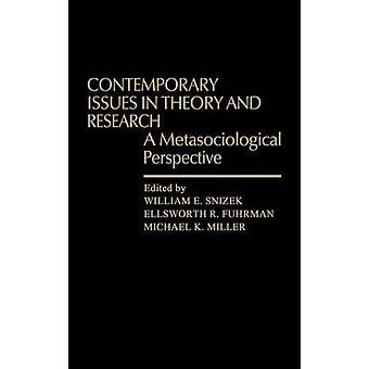 Contemporary Issues in Theory and Research A Metasociological Perspective by Snizek & William E.