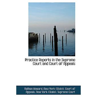 Practice Reports in the Supreme Court and Court of Appeals by Howard & Nathan