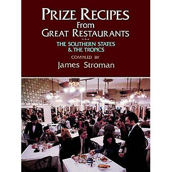 Prize Recipes from Great Restaurants The Southern States  the Tropics by Stroman & James