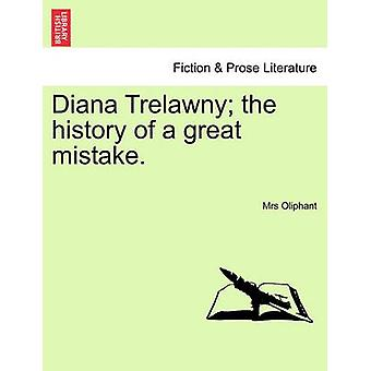 Diana Trelawny the history of a great mistake. Vol. II. by Oliphant & Mrs