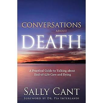 CONVERSATIONS sur la mort, A Practical Guide pour parler de soins EndofLife et mourir par dévers & Sally