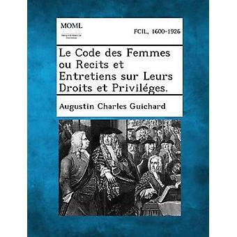 Le koden Des Femmes Ou Recits Et Entretiens Sur Leurs Droits Et privilegier. av Guichard & Augustin Charles