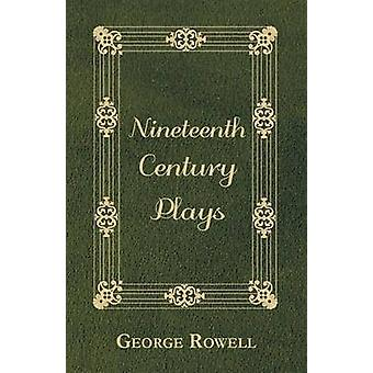 Nineteenth Century Plays by Rowell & George