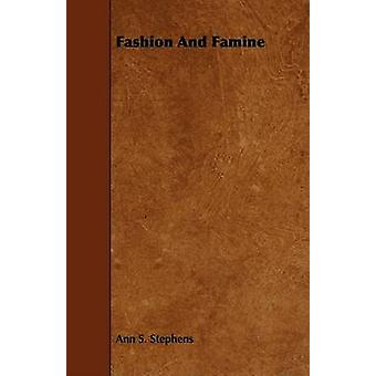 Fashion And Famine by Stephens & Ann S.