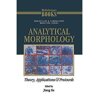 Analytical Morphology Theory Applications and Protocols by Gu & Jiang