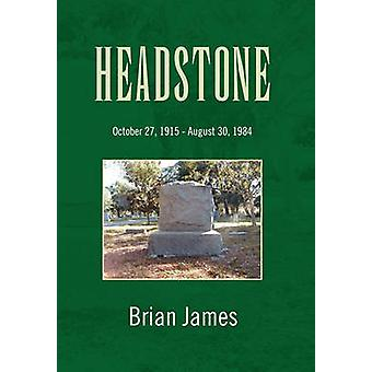 HEADSTONE by James & Brian
