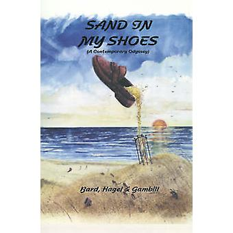 Sand in My Shoes A Contemporary Odyssey by Bard & Gwyn