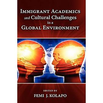 Immigrant Academics and Cultural Challenges in a Global Environment by Kolapo & Femi James
