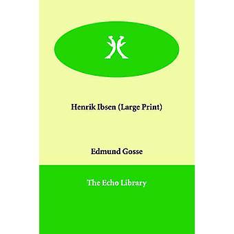 Henrik Ibsen por Gosse y Edmund