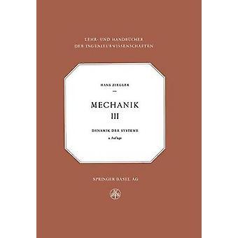 Mechanik  Band III Dynamik der Systeme by Ziegler & H.