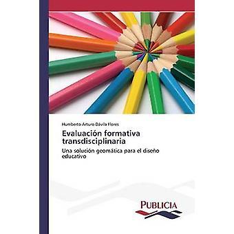 Evaluacin formativa transdisciplinaria by Dvila Flores Humberto Arturo