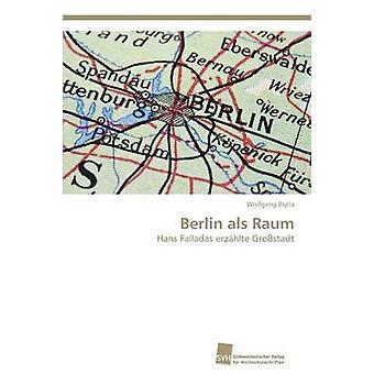Berlin als Raum by Brylla Wolfgang