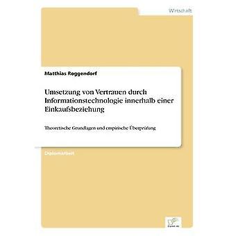 Umsetzung von Vertrauen Durch Informationstechnologie ist Einer Einkaufsbeziehung von Roggendorf & Matthias
