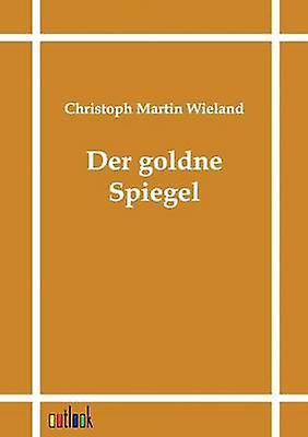 Der orne Spiegel by Wieland & Christoph Martin