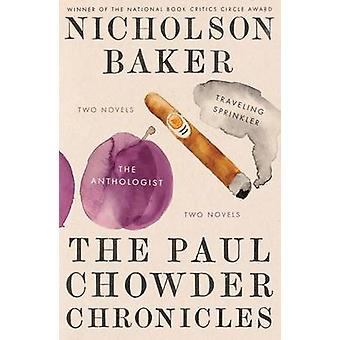 The Paul Chowder Chronicles - The Anthologist by Nicholson Baker - 978